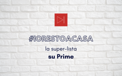 #IORESTOACASA. LA SUPER LISTA DEI FILM DA GUARDARE SU PRIME VIDEO SECONDO CFL